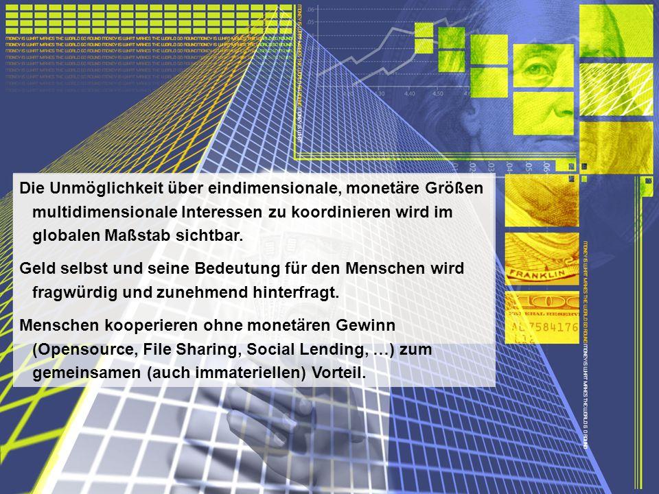 http://www.franzhoermann.com Die Unmöglichkeit über eindimensionale, monetäre Größen multidimensionale Interessen zu koordinieren wird im globalen Maß