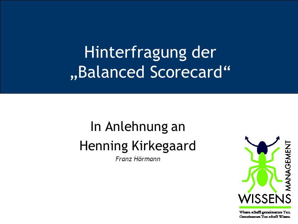 Hinterfragung der Balanced Scorecard In Anlehnung an Henning Kirkegaard Franz Hörmann