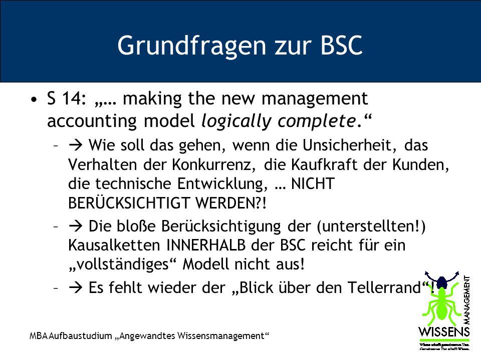 MBA Aufbaustudium Angewandtes Wissensmanagement Grundfragen zur BSC S 14: … making the new management accounting model logically complete. – Wie soll