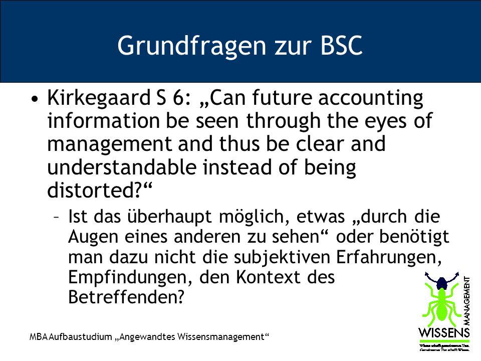 MBA Aufbaustudium Angewandtes Wissensmanagement Grundfragen zur BSC Kirkegaard S 6: Weist auf das Koalitionsmodell der Organisationstheorie hin.