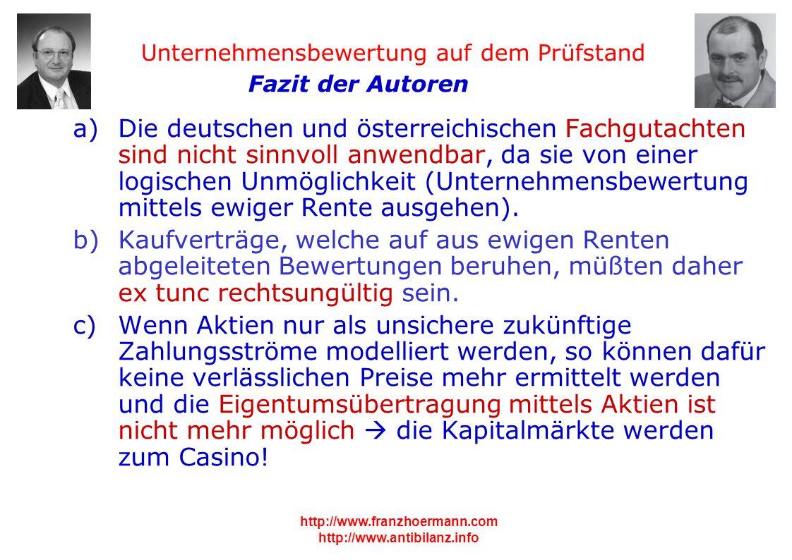 Unternehmensbewertung auf dem Prüfstand http://www.franzhoermann.com http://www.antibilanz.info 5 a)Die deutschen und österreichischen Fachgutachten s