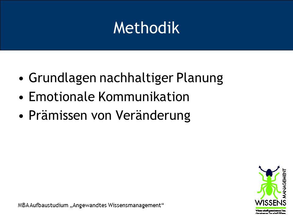 MBA Aufbaustudium Angewandtes Wissensmanagement Methodik Grundlagen nachhaltiger Planung Emotionale Kommunikation Prämissen von Veränderung