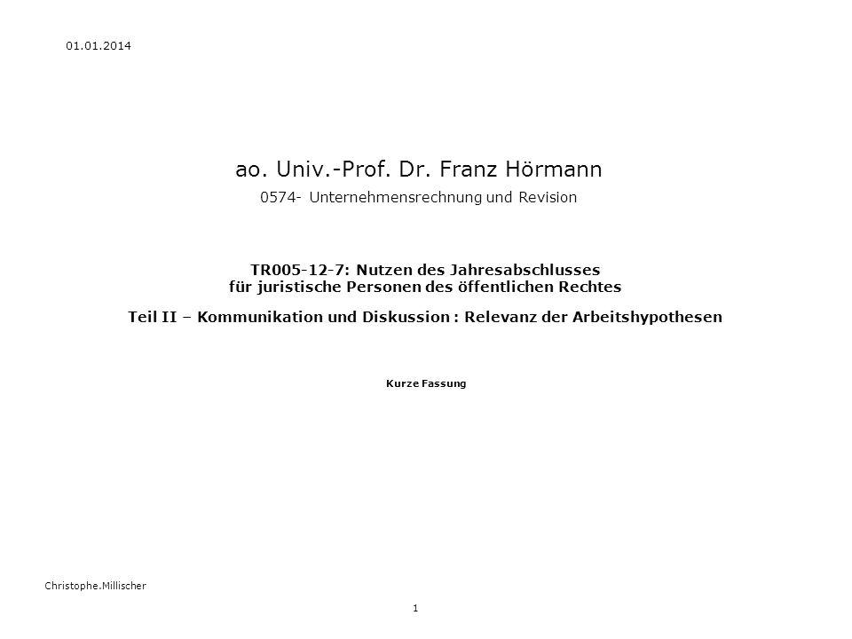 01.01.2014 1 Christophe.Millischer ao. Univ.-Prof. Dr. Franz Hörmann 0574- Unternehmensrechnung und Revision Kurze Fassung TR005-12-7: Nutzen des Jahr