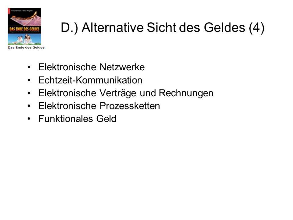 Elektronische Netzwerke Echtzeit-Kommunikation Elektronische Verträge und Rechnungen Elektronische Prozessketten Funktionales Geld D.) Alternative Sic