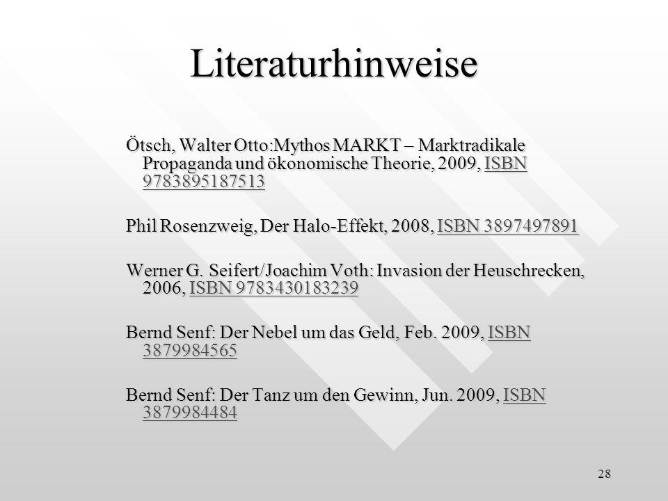 28 Ötsch, Walter Otto:Mythos MARKT – Marktradikale Propaganda und ökonomische Theorie, 2009, ISBN 9783895187513 ISBN 9783895187513ISBN 9783895187513 P