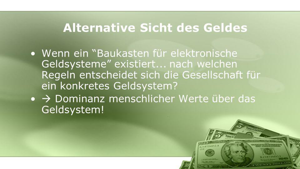 Wenn ein Baukasten für elektronische Geldsysteme existiert... nach welchen Regeln entscheidet sich die Gesellschaft für ein konkretes Geldsystem? Domi
