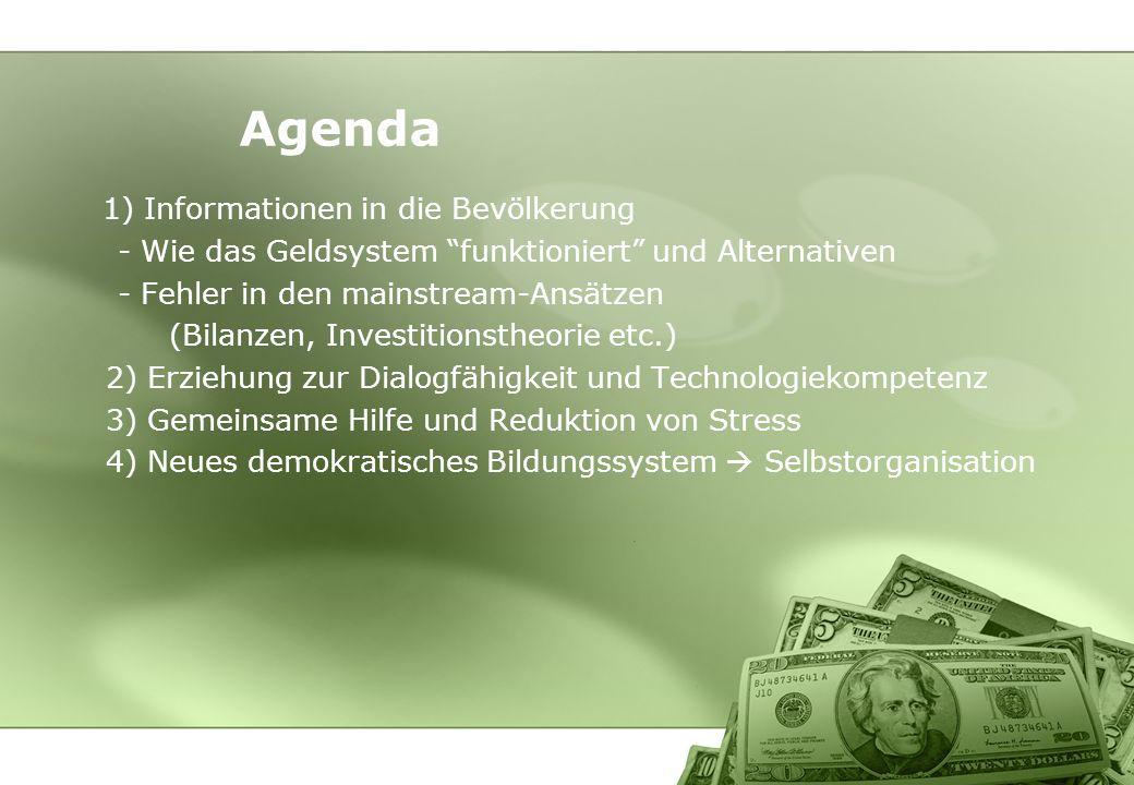 1) Informationen in die Bevölkerung - Wie das Geldsystem funktioniert und Alternativen - Fehler in den mainstream-Ansätzen (Bilanzen, Investitionstheo