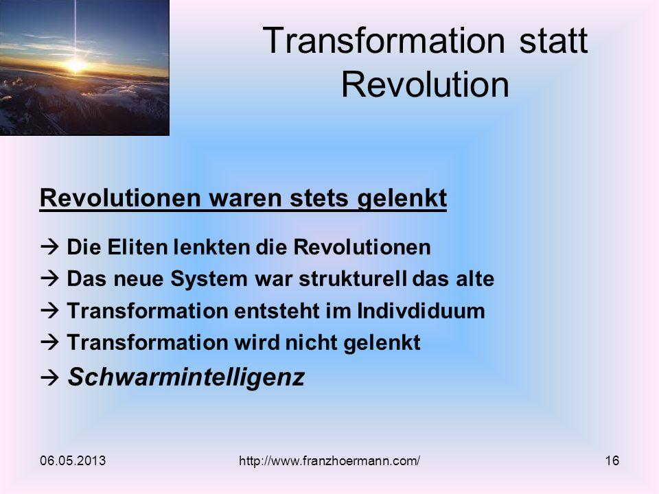 Revolutionen waren stets gelenkt Die Eliten lenkten die Revolutionen Das neue System war strukturell das alte Transformation entsteht im Indivdiduum T