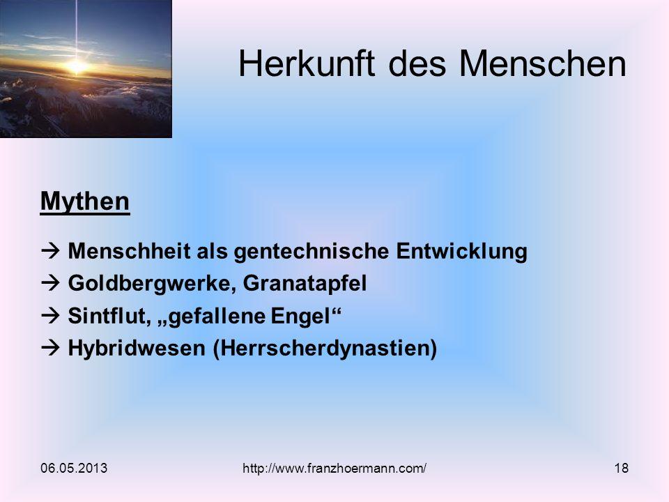 Mythen Menschheit als gentechnische Entwicklung Goldbergwerke, Granatapfel Sintflut, gefallene Engel Hybridwesen (Herrscherdynastien) 06.05.2013 Herku