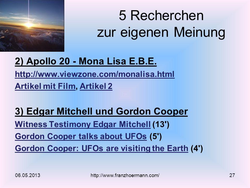 2) Apollo 20 - Mona Lisa E.B.E. http://www.viewzone.com/monalisa.html Artikel mit FilmArtikel mit Film, Artikel 2Artikel 2 3) Edgar Mitchell und Gordo