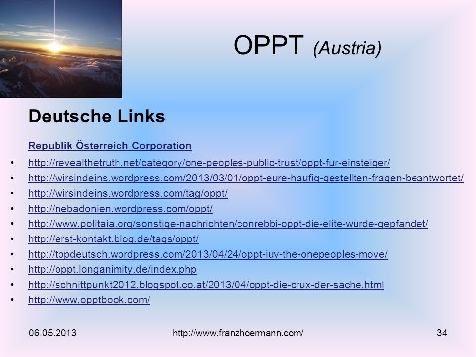 Deutsche Links Republik Österreich Corporation http://revealthetruth.net/category/one-peoples-public-trust/oppt-fur-einsteiger/ http://wirsindeins.wor
