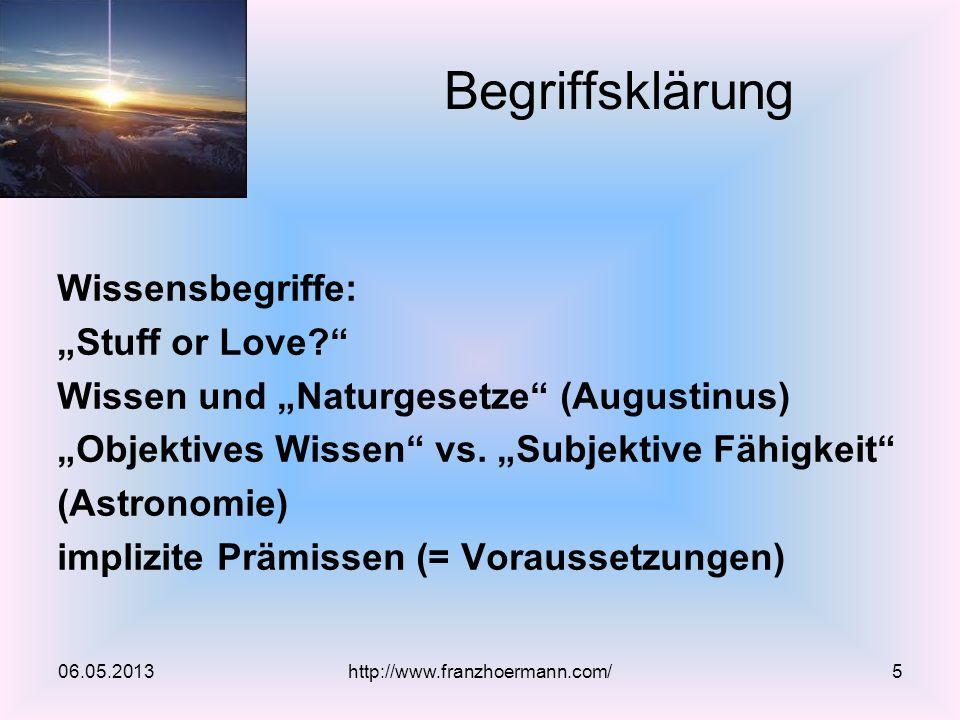 Wissensbegriffe: Stuff or Love? Wissen und Naturgesetze (Augustinus) Objektives Wissen vs. Subjektive Fähigkeit (Astronomie) implizite Prämissen (= Vo