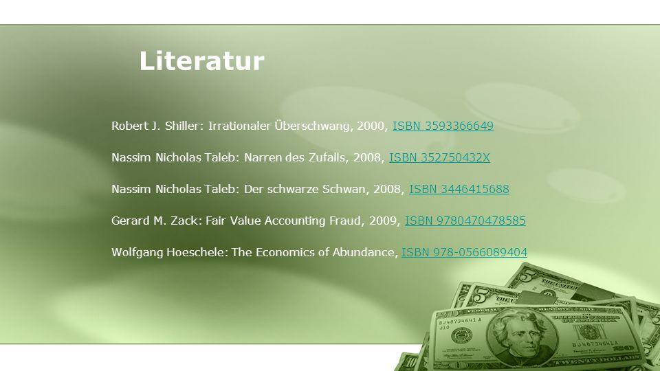 Robert J. Shiller: Irrationaler Überschwang, 2000, ISBN 3593366649ISBN 3593366649 Nassim Nicholas Taleb: Narren des Zufalls, 2008, ISBN 352750432XISBN