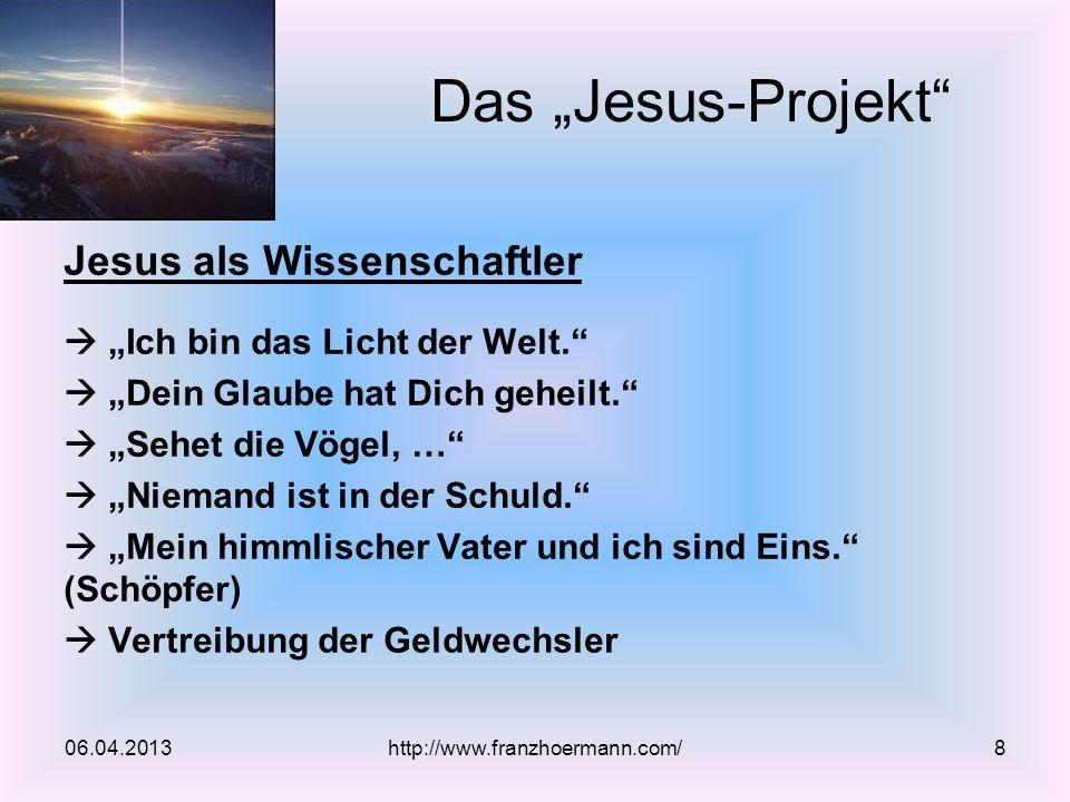Jesus als Wissenschaftler Ich bin das Licht der Welt. Dein Glaube hat Dich geheilt. Sehet die Vögel, … Niemand ist in der Schuld. Mein himmlischer Vat