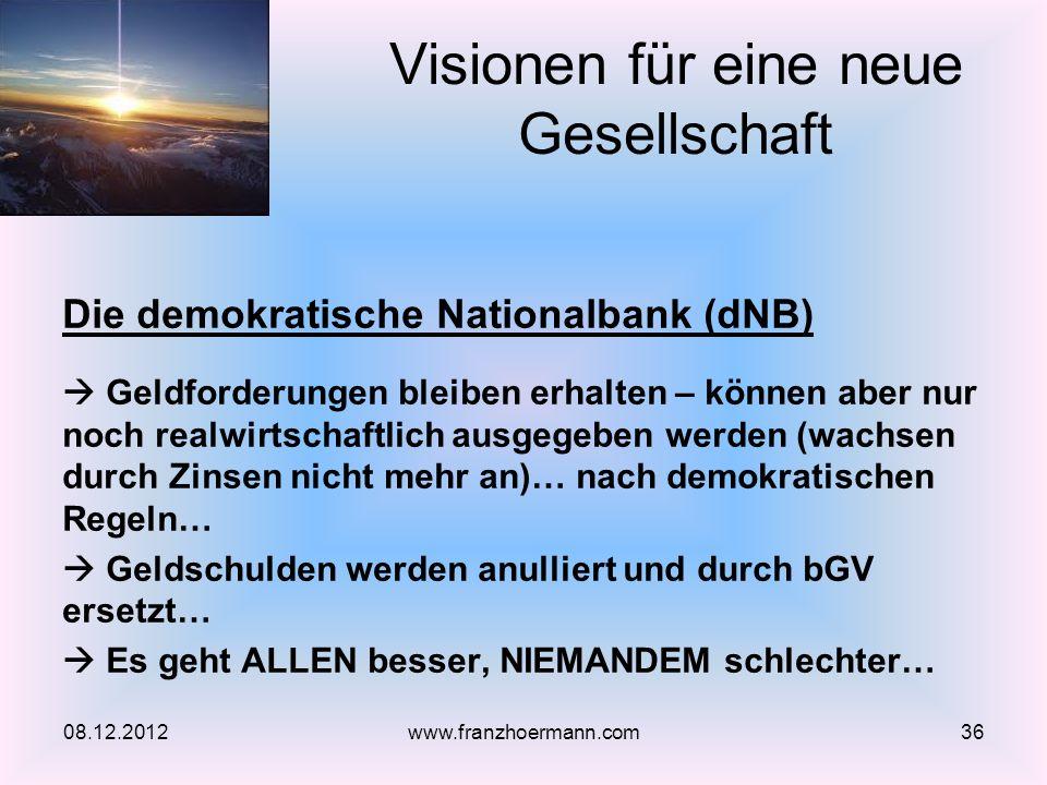Die demokratische Nationalbank (dNB) Geldforderungen bleiben erhalten – können aber nur noch realwirtschaftlich ausgegeben werden (wachsen durch Zinse