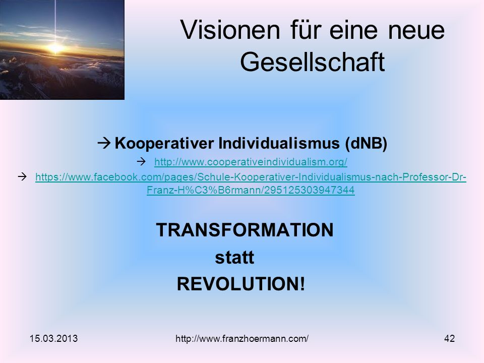 Kooperativer Individualismus (dNB) http://www.cooperativeindividualism.org/ https://www.facebook.com/pages/Schule-Kooperativer-Individualismus-nach-Pr