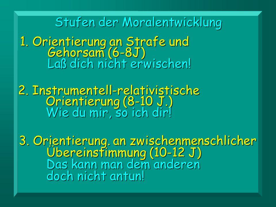 Stufen der Moralentwicklung 3.Orientierung.