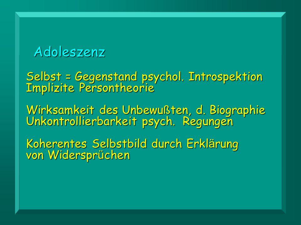 Selbst = Gegenstand psychol.Introspektion Implizite Persontheorie Wirksamkeit des Unbewu ß ten, d.