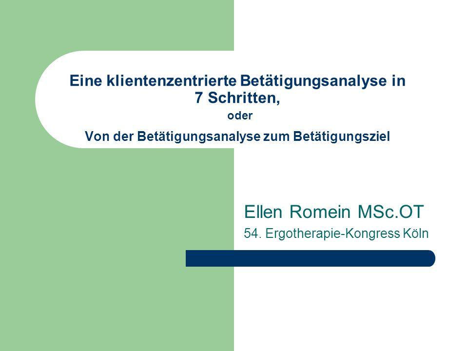 Ellen Romein, Köln 2009 22 Beschreibung Analyse der Betätigung Es gab 4 Tassen und Untertassen auf dem Tisch, obwohl nur für 3 Personen gedeckt werden sollte.
