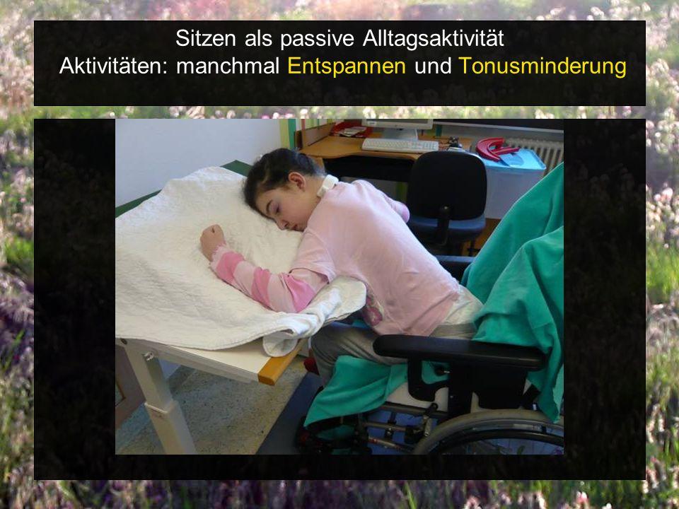 Sitzen als passive Alltagsaktivität: Aktivität: ansatzweise wacher werden