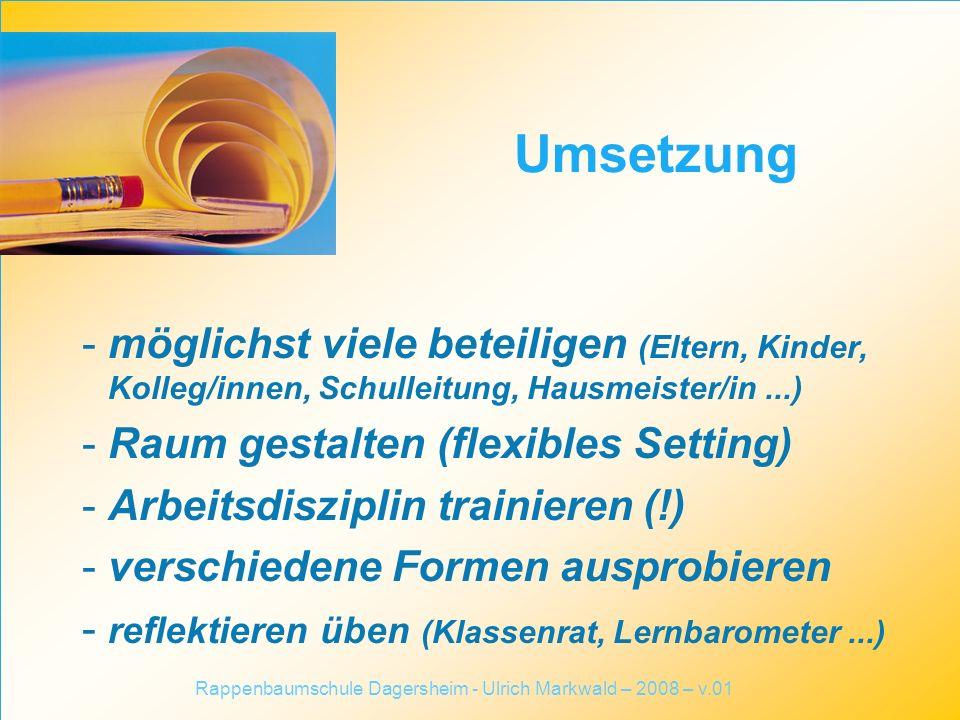 - möglichst viele beteiligen (Eltern, Kinder, Kolleg/innen, Schulleitung, Hausmeister/in...) - Raum gestalten (flexibles Setting) - Arbeitsdisziplin t