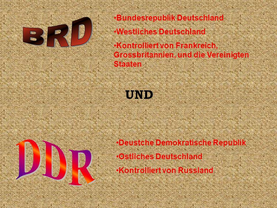 Bundesrepublik Deutschland Westliches Deutschland Kontrolliert von Frankreich, Grossbritannien, und die Vereinigten Staaten UND Deustche Demokratische