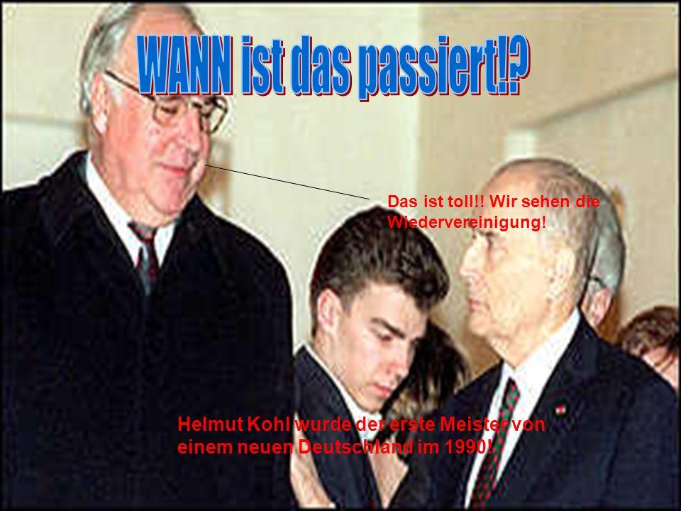 Helmut Kohl wurde der erste Meister von einem neuen Deutschland im 1990! Das ist toll!! Wir sehen die Wiedervereinigung!