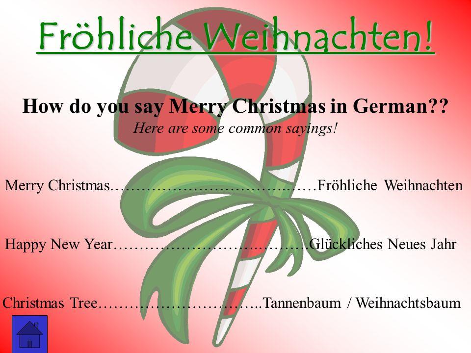 Fröhliche Weihnachten! Merry Christmas…………………………….……Fröhliche Weihnachten Happy New Year……………………….……….Glückliches Neues Jahr Christmas Tree………………………….