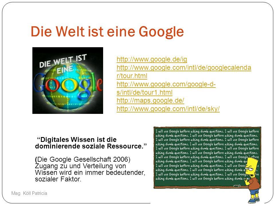 Die Welt ist eine Google http://www.google.de/ig http://www.google.com/intl/de/googlecalenda r/tour.html http://www.google.com/google-d- s/intl/de/tou