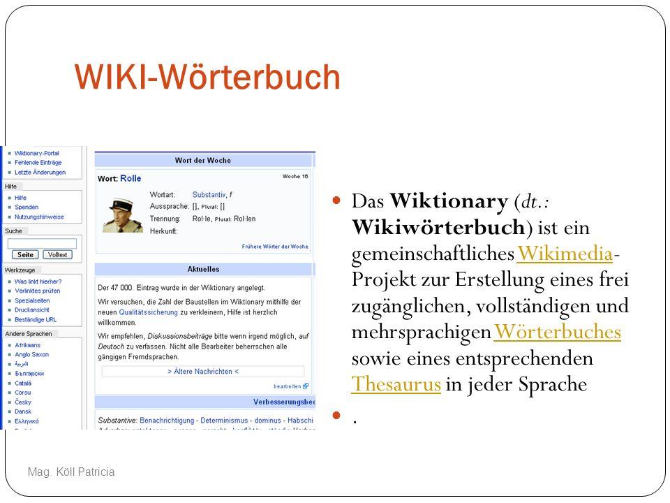 WIKI-Wörterbuch Das Wiktionary (dt.: Wikiwörterbuch) ist ein gemeinschaftliches Wikimedia- Projekt zur Erstellung eines frei zugänglichen, vollständig