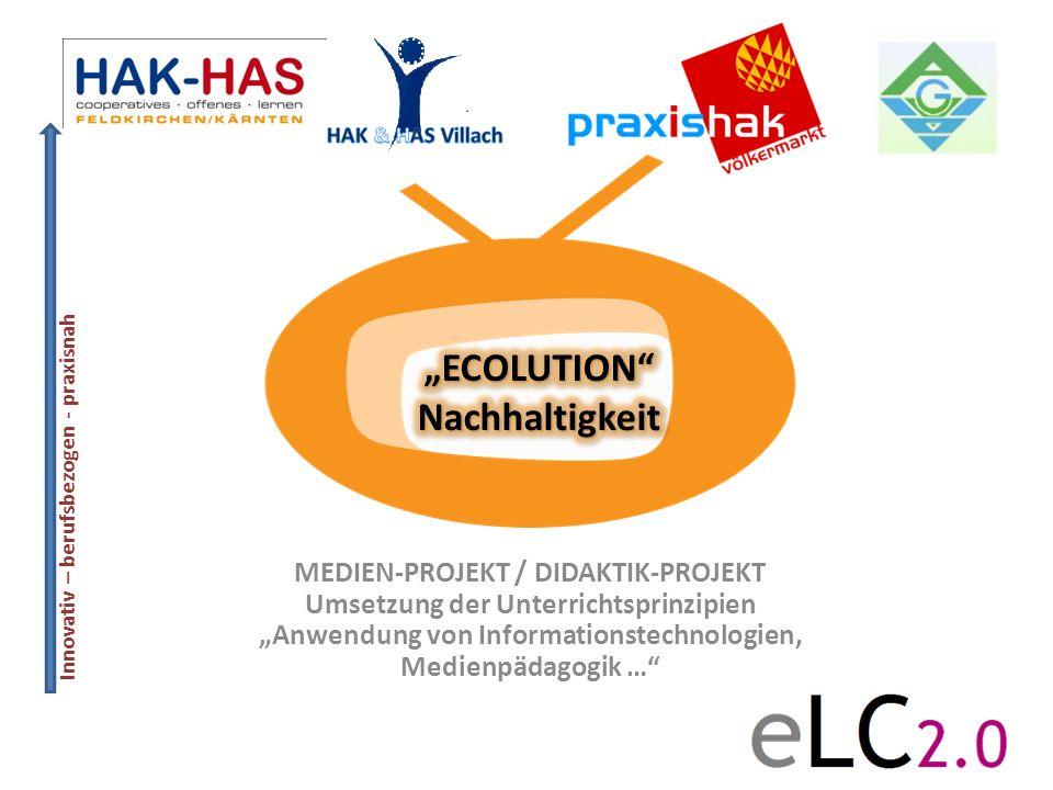 Innovativ – berufsbezogen - praxisnah MEDIEN-PROJEKT / DIDAKTIK-PROJEKT Umsetzung der Unterrichtsprinzipien Anwendung von Informationstechnologien, Me