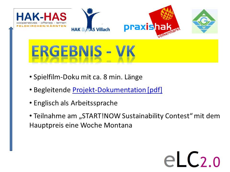 Spielfilm-Doku mit ca. 8 min. Länge Begleitende Projekt-Dokumentation [pdf]Projekt-Dokumentation [pdf] Englisch als Arbeitssprache Teilnahme am START!