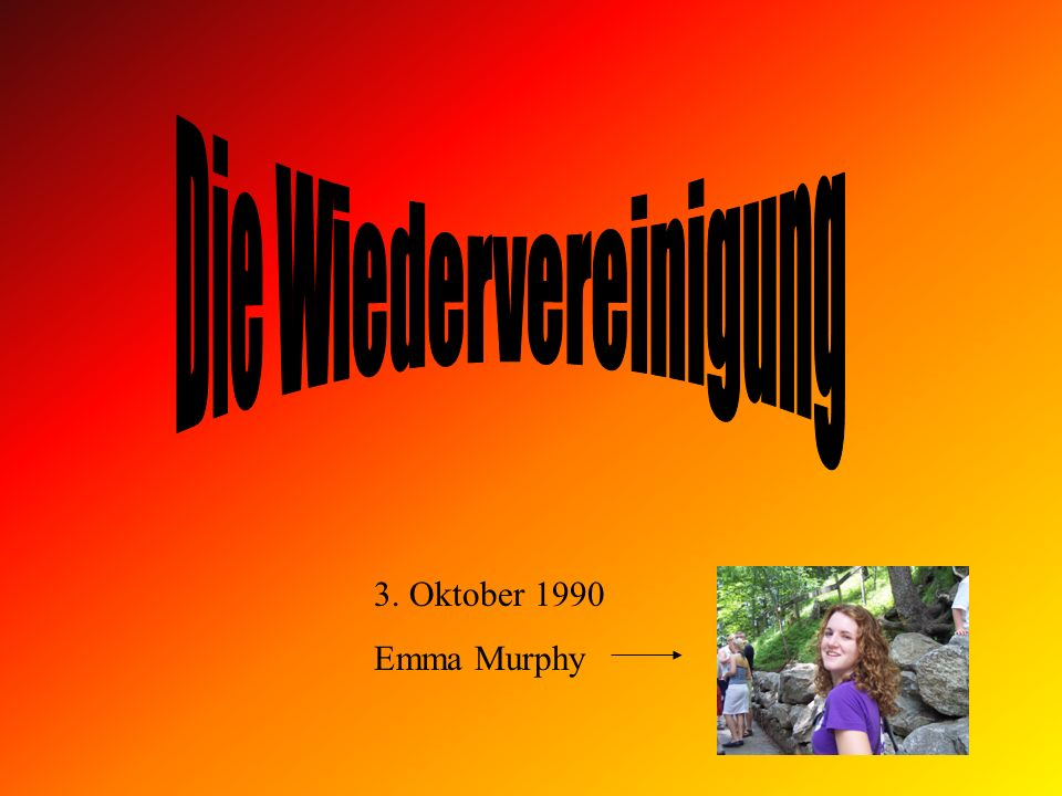 3. Oktober 1990 Emma Murphy