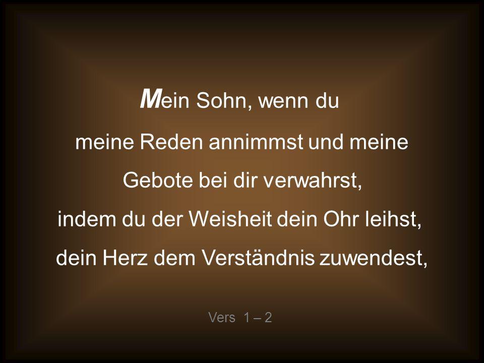 Sprüche 2 ( Vers 1-22 ) Der Wert der Weisheit !
