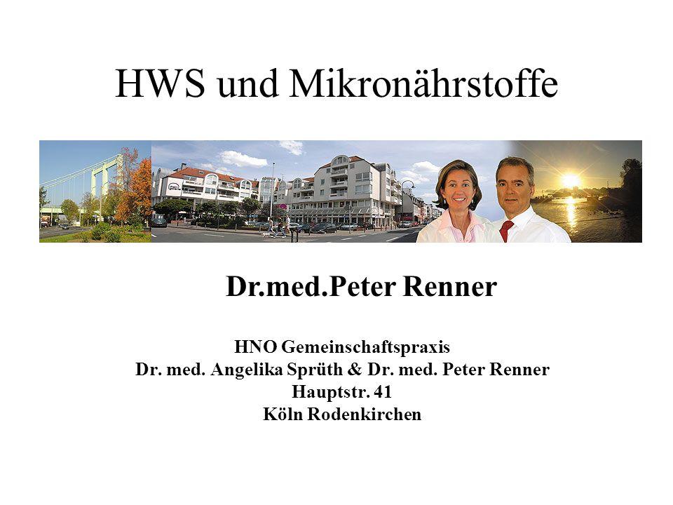 HWS und Mikronährstoffe HNO Gemeinschaftspraxis Dr. med. Angelika Sprüth & Dr. med. Peter Renner Hauptstr. 41 Köln Rodenkirchen Dr.med.Peter Renner