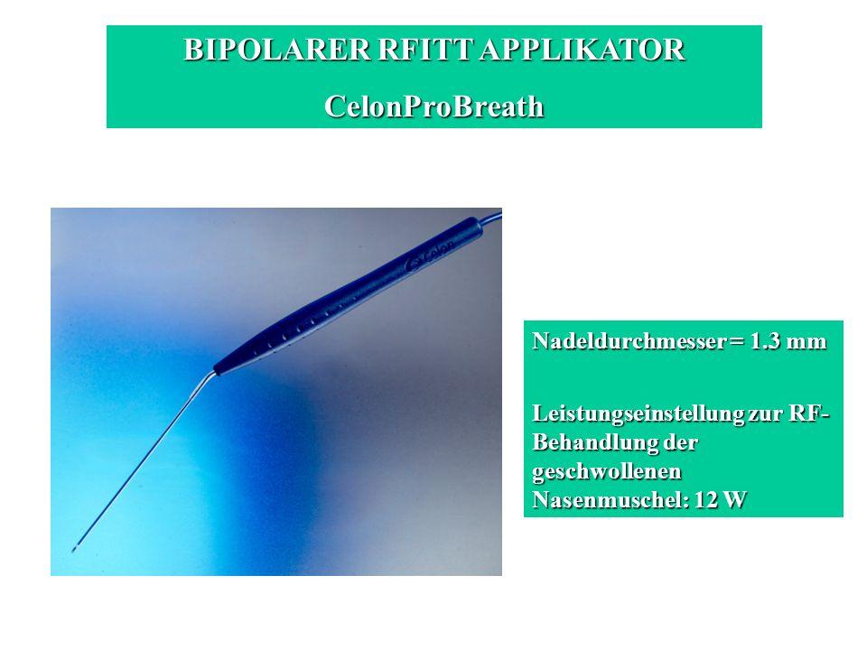BIPOLARER RFITT APPLIKATOR CelonProBreath Nadeldurchmesser = 1.3 mm Leistungseinstellung zur RF- Behandlung der geschwollenen Nasenmuschel: 12 W