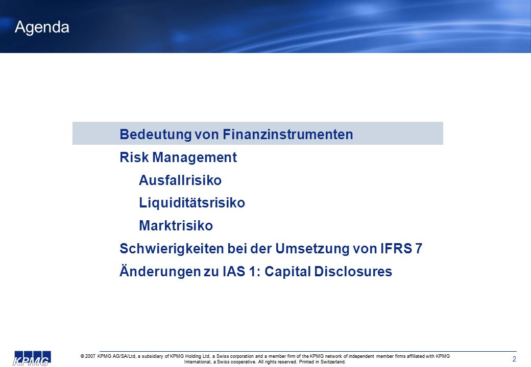 © 2007 KPMG AG/SA/Ltd, a subsidiary of KPMG Holding Ltd, a Swiss corporation and a member firm of the KPMG network of independent member firms affiliated with KPMG International, a Swiss cooperative.