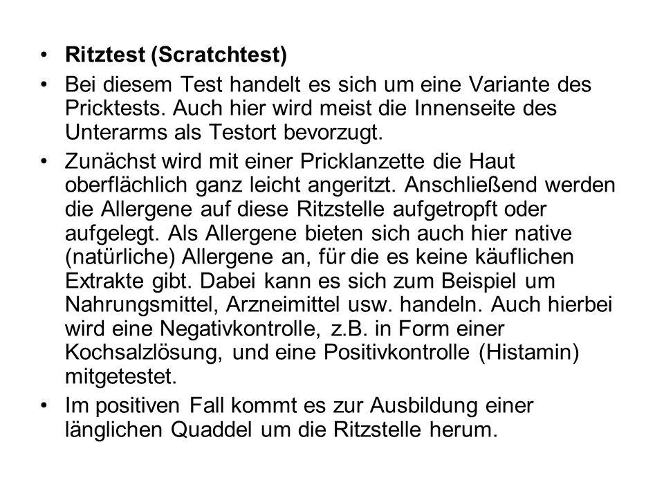 Ritztest (Scratchtest) Bei diesem Test handelt es sich um eine Variante des Pricktests. Auch hier wird meist die Innenseite des Unterarms als Testort