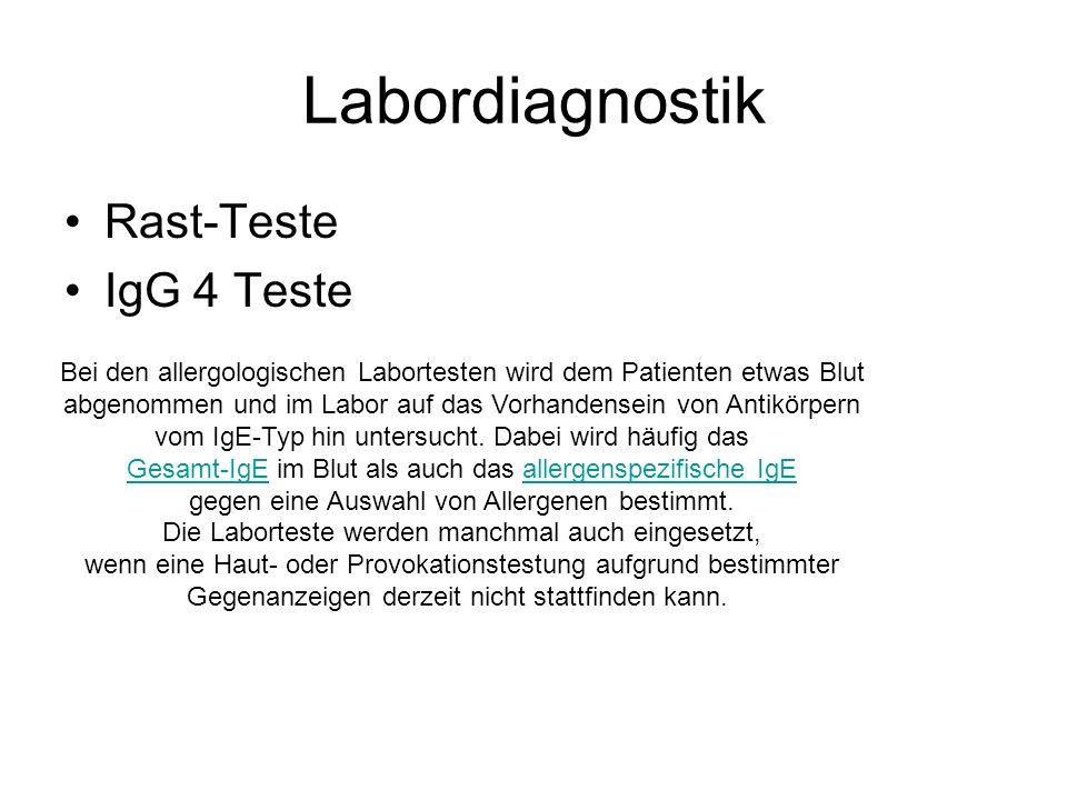 Labordiagnostik Rast-Teste IgG 4 Teste Bei den allergologischen Labortesten wird dem Patienten etwas Blut abgenommen und im Labor auf das Vorhandensei