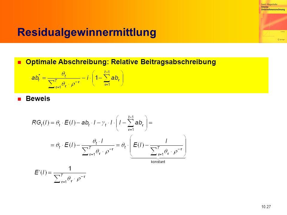 10.27 Residualgewinnermittlung n Optimale Abschreibung: Relative Beitragsabschreibung n Beweis