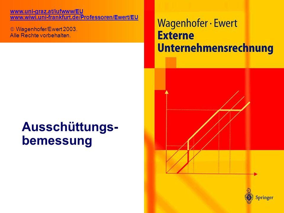 4.1 Ausschüttungs- bemessung www.uni-graz.at/iufwww/EU www.wiwi.uni-frankfurt.de/Professoren/Ewert/EU Wagenhofer/Ewert 2003. Alle Rechte vorbehalten.
