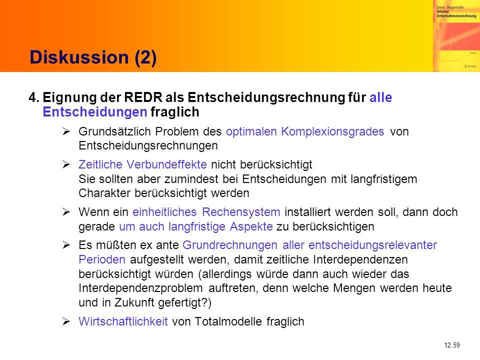 12.59 Diskussion (2) 4.Eignung der REDR als Entscheidungsrechnung für alle Entscheidungen fraglich Grundsätzlich Problem des optimalen Komplexionsgrad