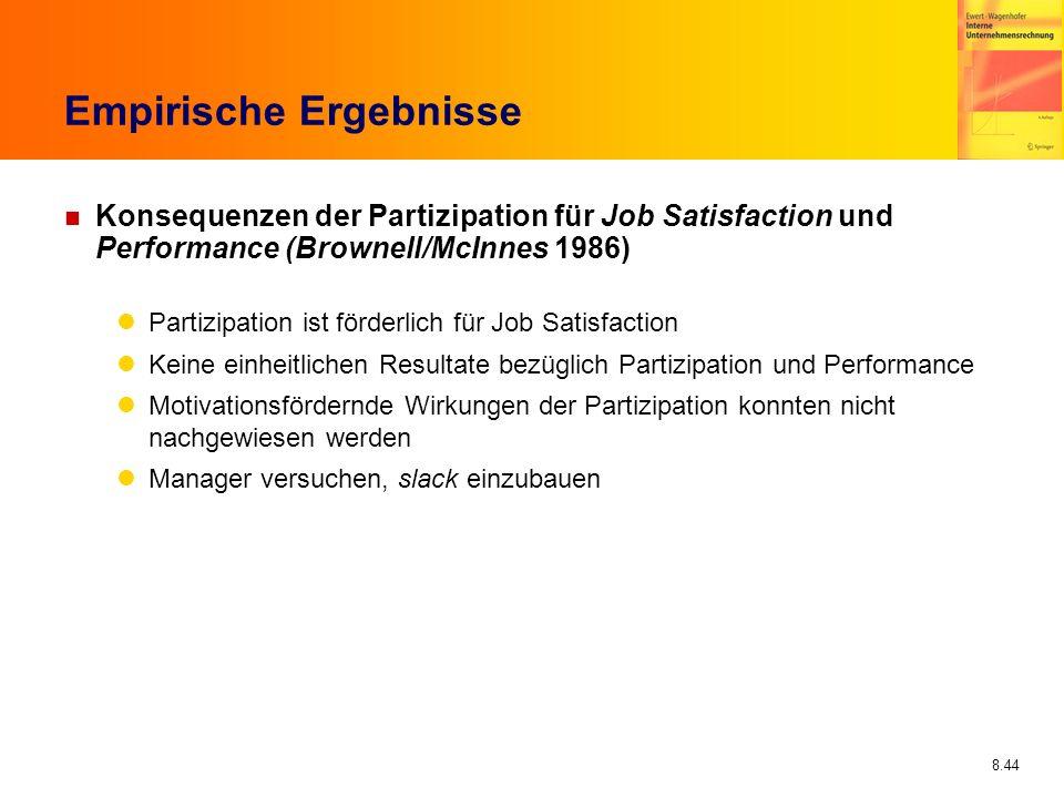 8.44 Empirische Ergebnisse n Konsequenzen der Partizipation für Job Satisfaction und Performance (Brownell/McInnes 1986) Partizipation ist förderlich