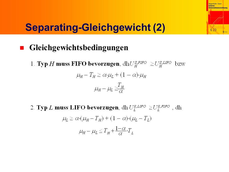 6.23 Separating-Gleichgewicht (2) n Gleichgewichtsbedingungen