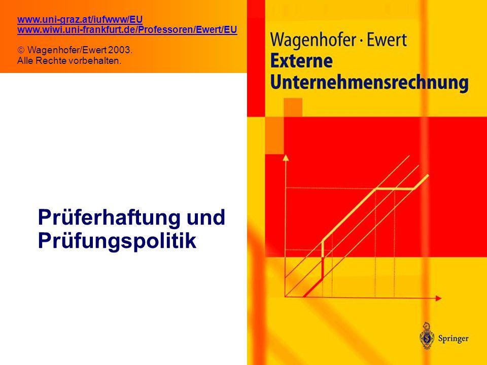 10.1 Prüferhaftung und Prüfungspolitik www.uni-graz.at/iufwww/EU www.wiwi.uni-frankfurt.de/Professoren/Ewert/EU Wagenhofer/Ewert 2003.