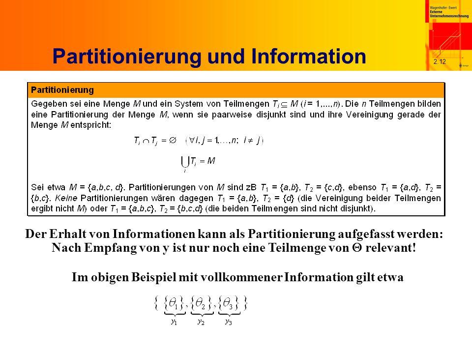 2.12 Partitionierung und Information Der Erhalt von Informationen kann als Partitionierung aufgefasst werden: Nach Empfang von y ist nur noch eine Teilmenge von relevant.
