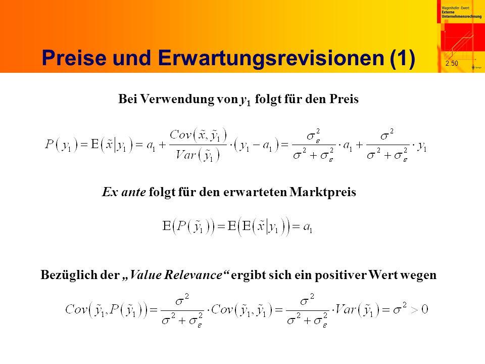 2.50 Preise und Erwartungsrevisionen (1) Bei Verwendung von y 1 folgt für den Preis Ex ante folgt für den erwarteten Marktpreis Bezüglich der Value Relevance ergibt sich ein positiver Wert wegen