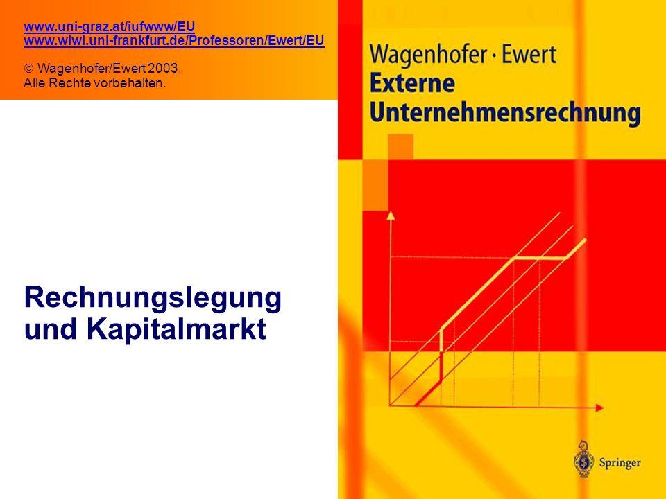 2.1 Rechnungslegung und Kapitalmarkt www.uni-graz.at/iufwww/EU www.wiwi.uni-frankfurt.de/Professoren/Ewert/EU Wagenhofer/Ewert 2003.
