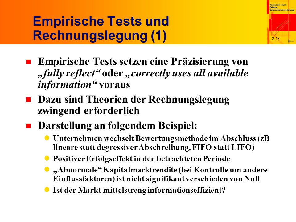 2.18 Empirische Tests und Rechnungslegung (1) n Empirische Tests setzen eine Präzisierung von fully reflect oder correctly uses all available informat