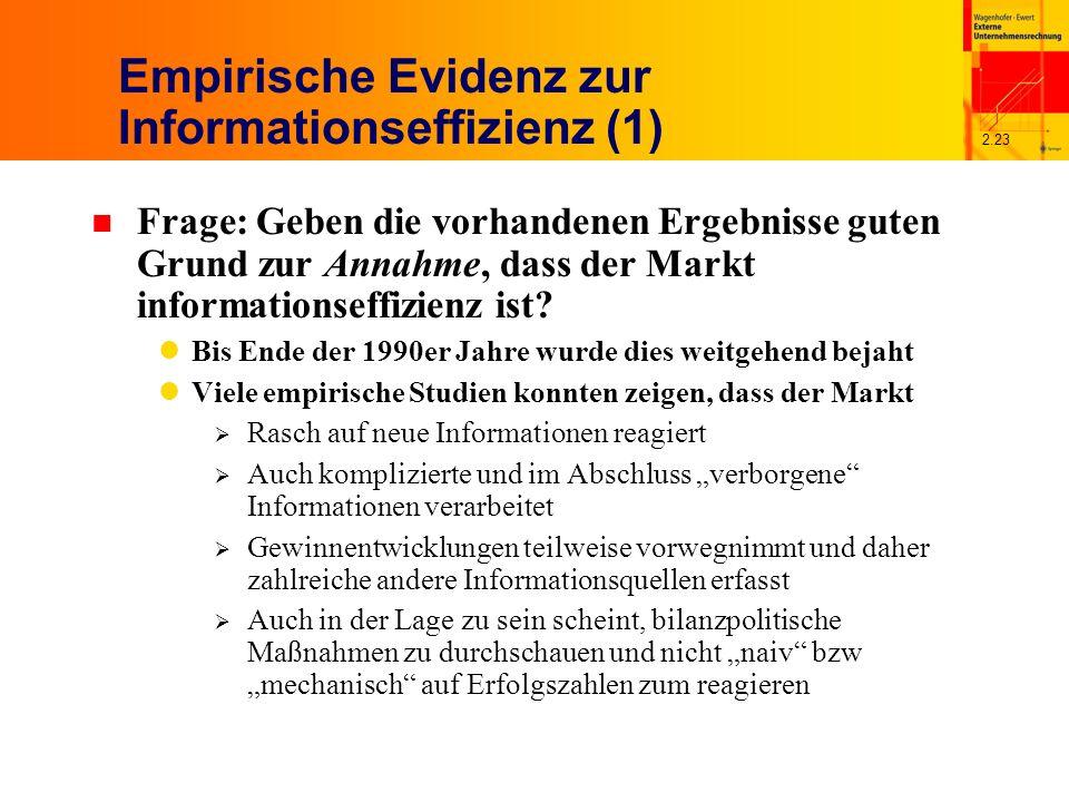 2.23 Empirische Evidenz zur Informationseffizienz (1) n Frage: Geben die vorhandenen Ergebnisse guten Grund zur Annahme, dass der Markt informationseffizienz ist.